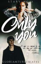 ONLY YOU #2 (Saga STARVING)|Christopher Vélez.(Completa) by gloriamturrubiates
