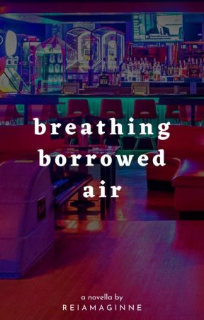 Breathing Borrowed Air by CapeJasmineeee