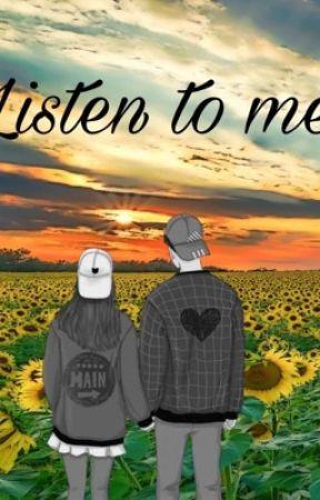Listen to me by hesaangel28
