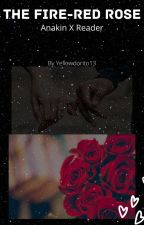 The Fire-Red Rose {Anakin x Reader} by simp4thestars