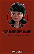The Abandoned Wayne- A Bio!Dad Bruce Wayne story. by Ronni_likes_sleep