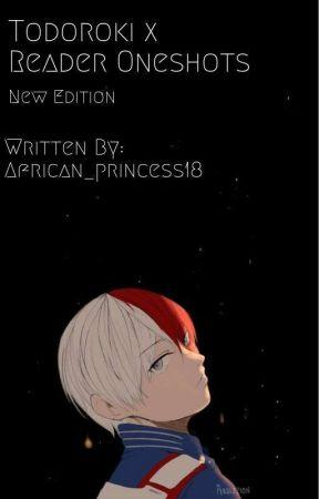 Todoroki x Reader Oneshots || New Edition  by African_princess18
