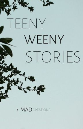 Teeny Weeny Stories by MADcreations