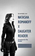 Natasha Romanoff x Daughter Reader by moonlight_veve