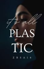 It's All Plastic by ZBSA14