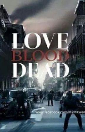 Love Blood Dead by james042593garcia