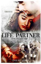 Life Partner by sanyayaa