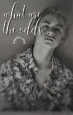 what are the odds? | j. martell by -orlandomartell-