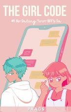 The Girl Code by potatogirl149