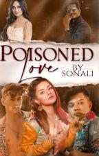 POISONED LOVE  by sidneetxsonali