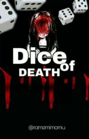 Dice Of Death (OnGoing) by ramemimomu