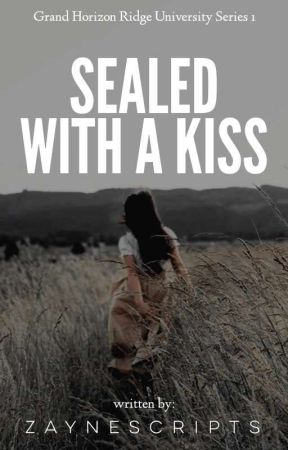 Sealed With A Kiss (GHRU Series) by zaynescripts