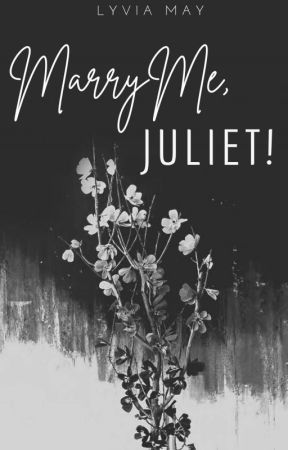 Marry Me, Juliet! by Lyvia_May
