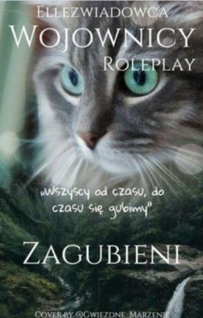🌿Zagubieni. Wojownicy RP.🌿 by Ellezwiadowca