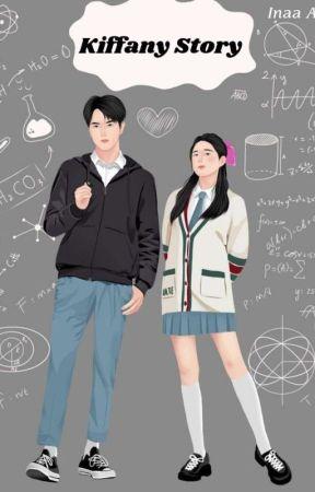 Kiffany Story [ON GOING] by IrmaNurAini16