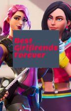 Best Girlfriends Forever by Roxyboy04