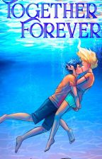Together Forever [Percabeth] by ThiraK1234