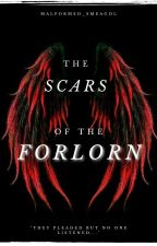 The Scars of the Forlorn by Malformed_Smeagol