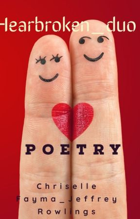Heartbroken_duo Poetry by heartbroken_duo