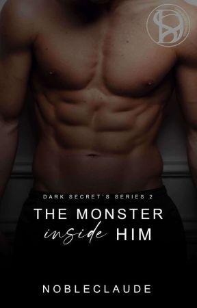 Dark Secret's Series: The Monster Inside Him by Nobleclaude