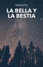 la Bella y la Bestia (adaptación) by SoloUnaPersona00