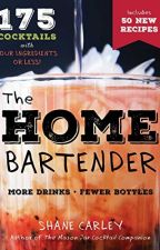The Home Bartender, 2nd Edition by Shane Carley by racumyjo92705