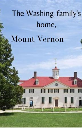 Mount Vernon & the Washing-family by General-Washington