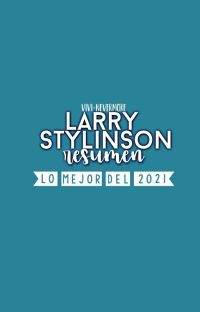 Larry Stylinson {Resumen 2021} cover