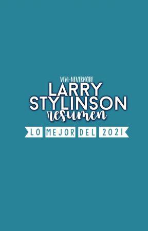 Larry Stylinson {Resumen 2021} by vivi-nevermore