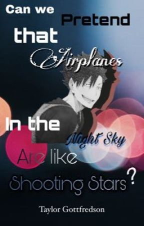 Can we pretend that Airplanes in the Nightsky are like shooting stars?  [Kuroo]  by HaikyuWeeb_7
