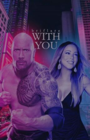 With You ➥ Mariah Carey & Dwayne Johnson  by BriFlare