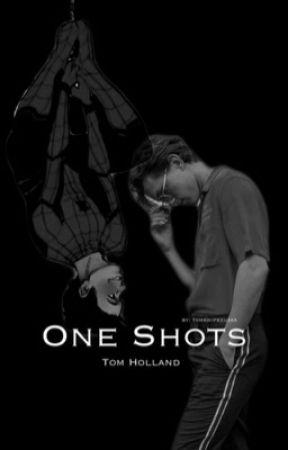 One Shots | Tom Holland by tomswifezuzaa