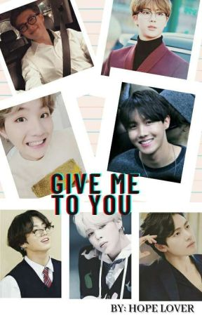 Give Me To You  by HopeLover__