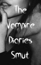 The Vampire Diaries Smut by IcyHot-Kun