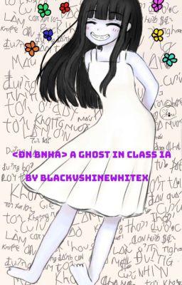 <Đn Bnha> A ghost in class 1A