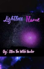 Lightless Flame by EllenTheWitchHunter