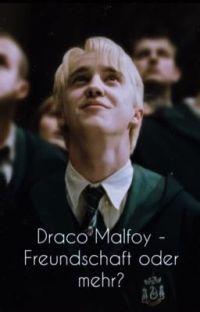 Draco Malfoy - Freundschaft oder mehr? cover