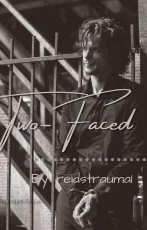 Two-Faced || Spencer Reid x reader by reidstrauma1