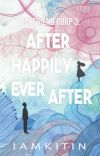 Boyfriend Corp. Book 3 : After Happily Ever After cover