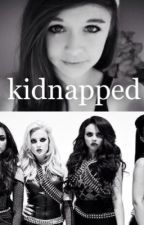 Kidnapped (Little Mix, Fifth Harmony) by EvelynHuff