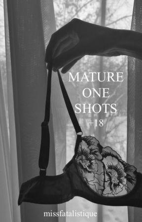 Mature One-Shots  +18  by missfatalistique