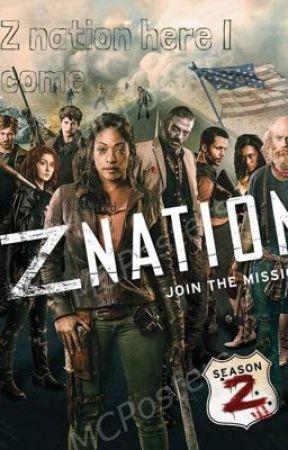 Z nation here I come by AshleyClark759