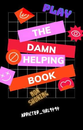 The Helping Book by Addicted_Girl9494