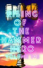 The Rising of the Hammer Hero [Volume 1+2] by Azumi_Niko