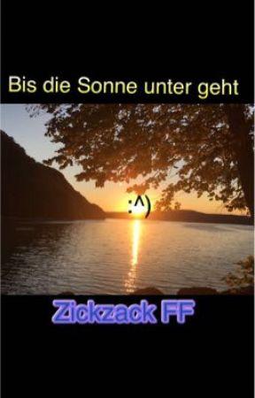Bis die Sonne unter geht ZickZack FF by A_Dr3aming_Girl