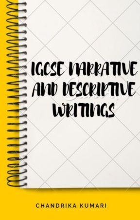 IGCSE Narrative and descriptive Writing by 123dreamstoeies
