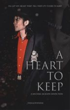 A Heart To Keep (A Michael Jackson Fanfiction) by ardentarci