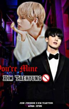 You're MINE Kim Taehyung 🔞 by Yifing123