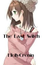The Last Witch (sequel of Rose the Witch 3) (Mew Mew Power fan fiction) by MollyCronin