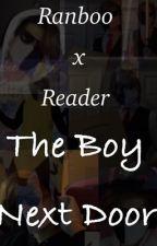 Ranboo x reader, the boy next door by Veemotoon